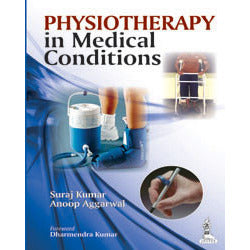 PHYSIOTHERAPY IN MEDICAL CONDITIONS -Kumar-REVISION - 30/01-jayppe-UNIVERSAL BOOKS