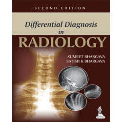 DIFFERENTIAL DIAGNOSIS IN RADIOLOGY, 2/E -Bhargava-jayppe-UNIVERSAL BOOKS