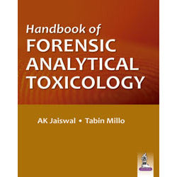 HANDBOOK OF FORENSIC ANALYTICAL TOXICOLOGY -Jaiswal-jayppe-UNIVERSAL BOOKS