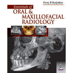 ESSENTIALS OF ORAL AND MAXILLOFACIAL RADIOLOGY -Karjodkar-jayppe-UNIVERSAL BOOKS