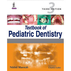 TEXTBOOK OF PEDIATRIC DENTISTRY, 3/E -Marwah-jayppe-UNIVERSAL BOOKS