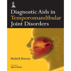 DIAGNOSTIC AIDS IN TEMPOROMANDIBULAR JOINT DISORDERS -Hassan-jayppe-UNIVERSAL BOOKS