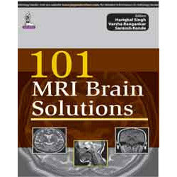 101 MRI BRAIN SOLUTIONS -Singh-REVISION - 27/01-jayppe-UNIVERSAL BOOKS
