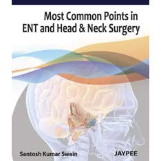 MOST COMMON POINTS IN ENT AND HEAD & NECK SURGERY -Swain-UB-2017-jayppe-UNIVERSAL BOOKS