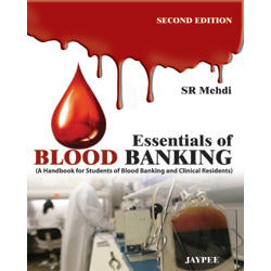 ESSENTIAL OF BLOOD BANKING A HANDBOOK FOR STUDENTS OF BLOOD BANKING AND CLINICAL RESIDENTS -Mehdi-jayppe-UNIVERSAL BOOKS