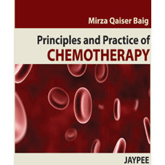 PRINCIPLES AND PRACTICE OF CHEMOTHERAPY, 1/E -Baig-REVISION - 27/01-jayppe-UNIVERSAL BOOKS
