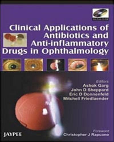 CLINICAL APPLICATIONS OF ANTIBIOTICS & ANTI-INFLAMMATORY DRUGS IN OPHTHALMOLOGY + DVD -Garg-jayppe-UNIVERSAL BOOKS