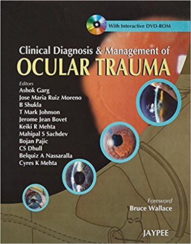 CLINICAL DIAGNOSIS & MANAGEMENT OF OCULAR TRAUMA -Garg-jayppe-UNIVERSAL BOOKS