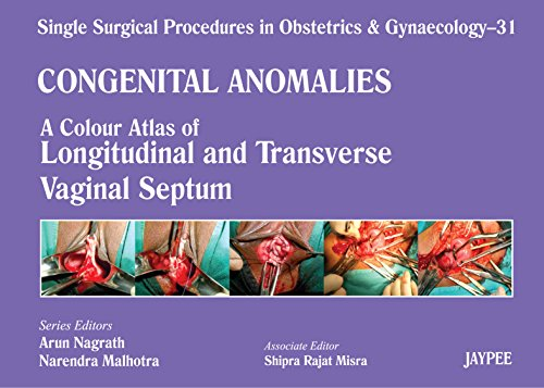 A Colour Atlas of Longitudinal and Transverse Vaginal Septum (Volume 31). Single Surgical Procedures in Obstetrics and Gynaecology-UNIVERSAL 02.04-UNIVERSAL BOOKS-UNIVERSAL BOOKS