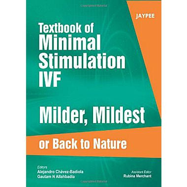 TEXBOOK OF MINIMAL OF STIMULATION IVF MILDER, MILDEST OR BACK TO NATURE -Badiola-REVISION - 26/01-jayppe-UNIVERSAL BOOKS