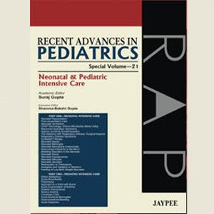 Recent Advances in Pediatrics (Special Volume 21): Neonatal & Pediatric Intensive Care-REVISION - 27/01-jayppe-UNIVERSAL BOOKS