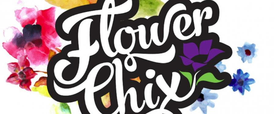 Announcing the Grand Opening of Flower Chix