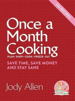 Once A Month Cooking - Save Time, Save Money, Stay Sane - Stay at Home Mum.com.au