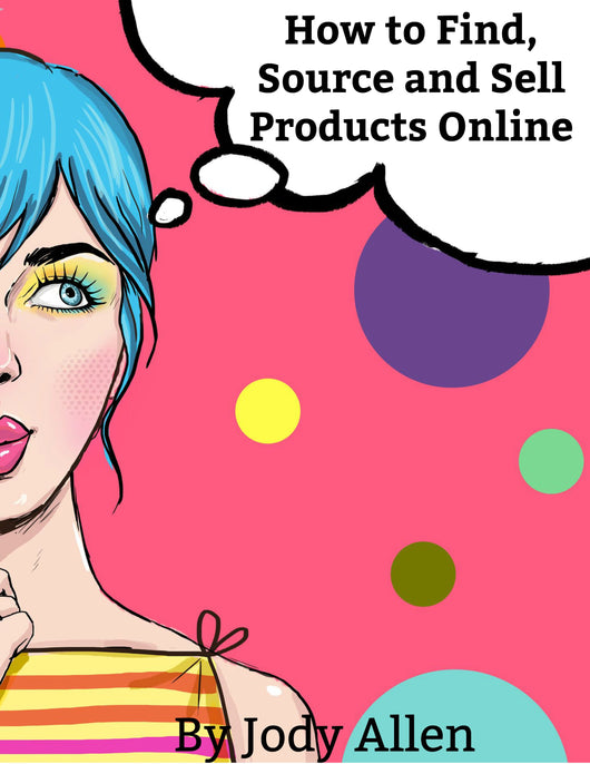 How To Find, Source And Sell Products Online (E-book)
