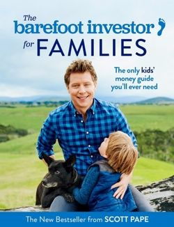 The Barefoot Investor for Families by Scott Pape - Stay at Home Mum.com.au