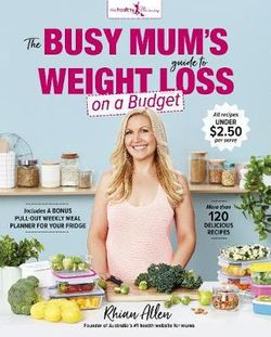 The Busy Mum's Guide to Weight Loss on a Budget by Rhian Allen - Stay at Home Mum.com.au