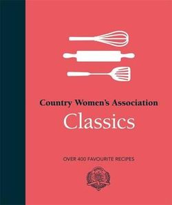 The Country Women's Association Classics - Stay at Home Mum.com.au