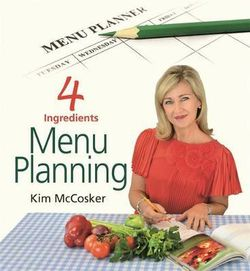 4-Ingredients Menu Planning by Kim McCosker - Stay at Home Mum.com.au