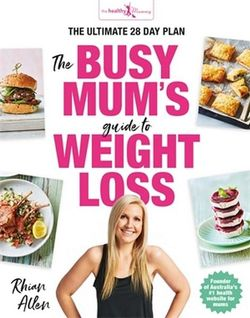 The Busy Mum's Guide to Weight Loss by Rhian Allen - Stay at Home Mum.com.au