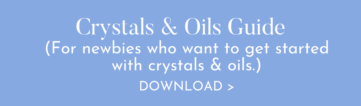 Crystal & Oils Guide