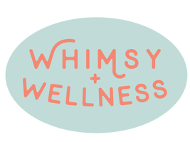 Whimsy + Wellness