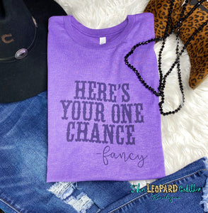 Here's Your One Chance - Fancy