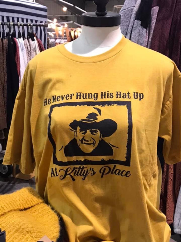 He never hung his hat up at KITTYS place