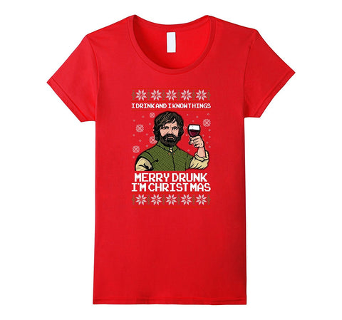 I Drink And I Know Things Merry Drunk I'm Christmas T Shirts ...