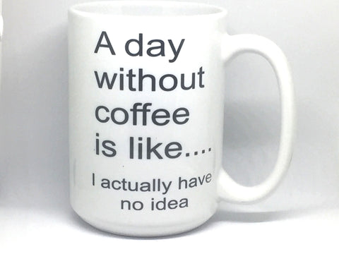 Day without Coffee mug - Favor Universe