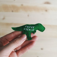 Load image into Gallery viewer, You're fierce pocket dinosaur | small love and encouragement gift