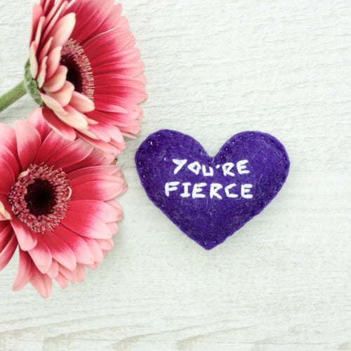 You're fierce encouragement heart for friends and loved ones