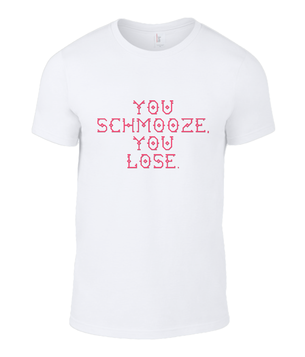 Round Neck T-Shirt - You Schmooze You Lose