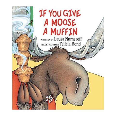 If You Give a Moose a Muffin (If You Give... Books (Hardcover))