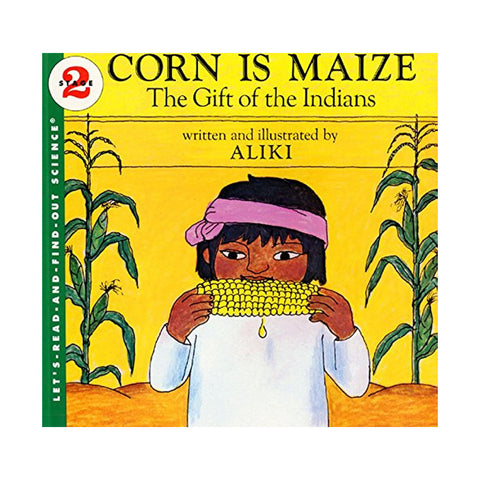 Corn Is Maize: The Gift of the Indians (Let's-Read-And-Find-Out Science: Stage 2 (Paperback)