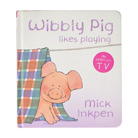 Wibbly Pig Can Make A Tent: Board Book