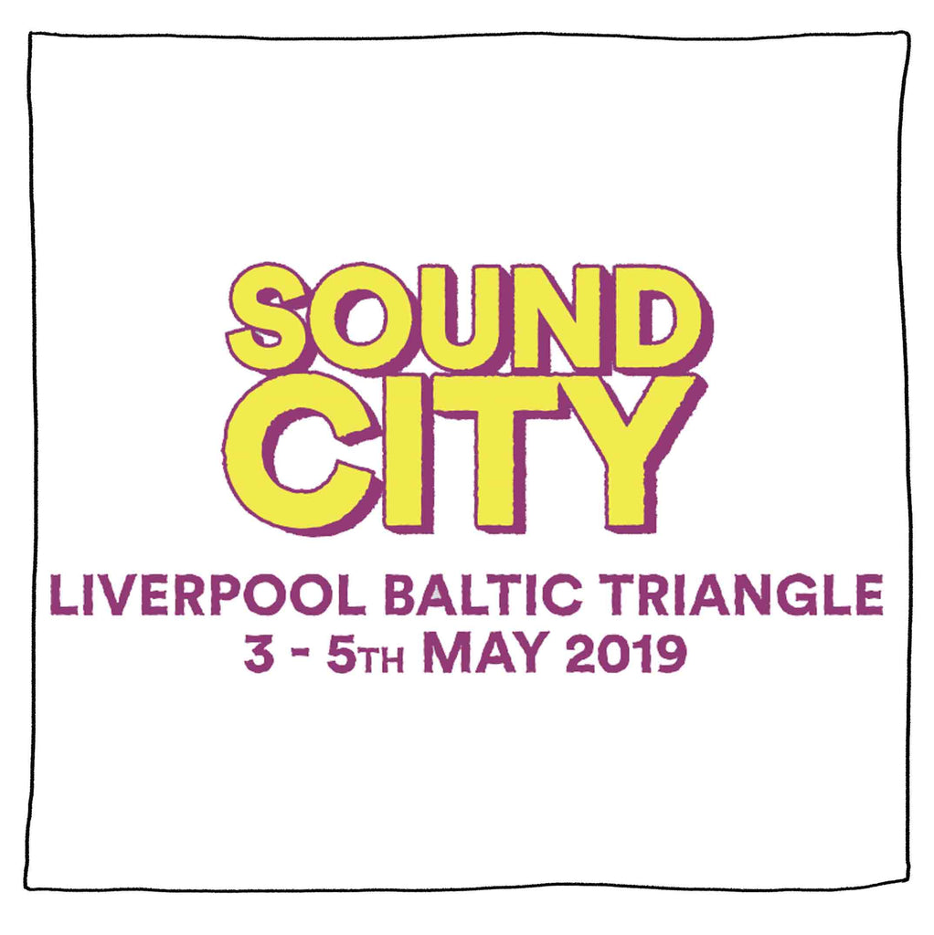 Sound City, Liverpool Baltic Triangle – May 2019