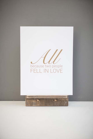 All Because two people fell in love print