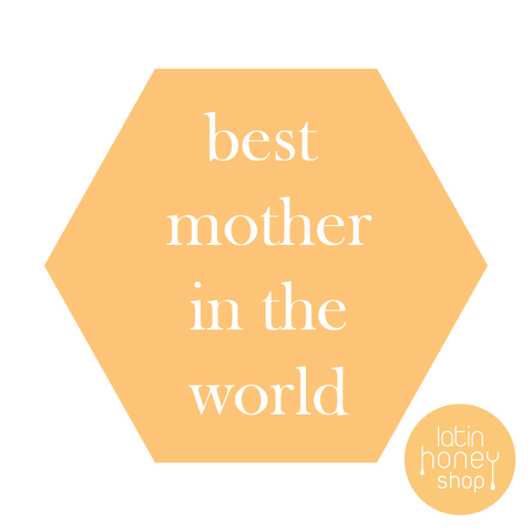 best mother in the world - Latin Honey Shop