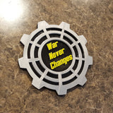 War Never Changes Vault Door Themed Plaque / Sign (Wall / Home Decor')