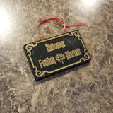 Haunted Mansion Inspired Prop Sign / Plaque Replica Welcome Foolish Mortals Christmas Ornament
