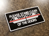 DW Monorail Please Stand Clear Of The Doors Inspired Front License Plate Cover! Choose your own color Monorail!