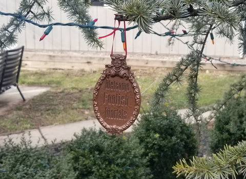 Haunted Mansion Welcome Foolish Mortals Inspired Sign Christmas Ornament ( Disney / Park Prop Inspired Replica )