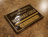 Deadpool Inspired Sister Margaret's School for Wayward Girls Plaque / Sign - Dual Black / Bronze Color