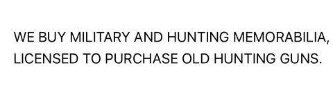 We Purchase Antique Hunting and Military Guns