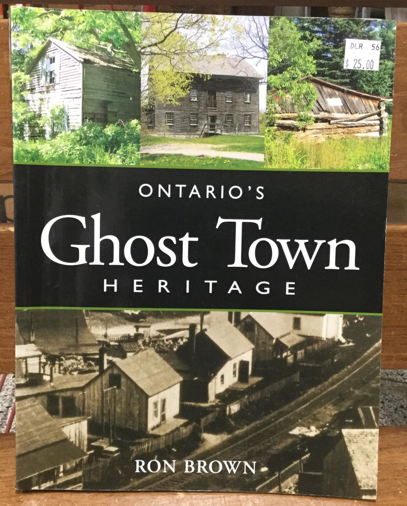 Ontario's Ghost Town Heritage Book