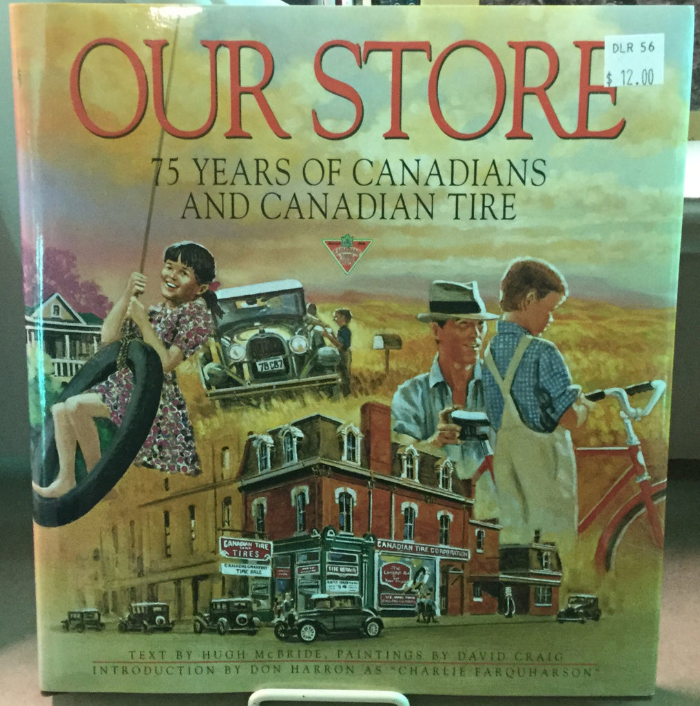 Our Store 75 Years Of Canadians And Canadian Tire Book