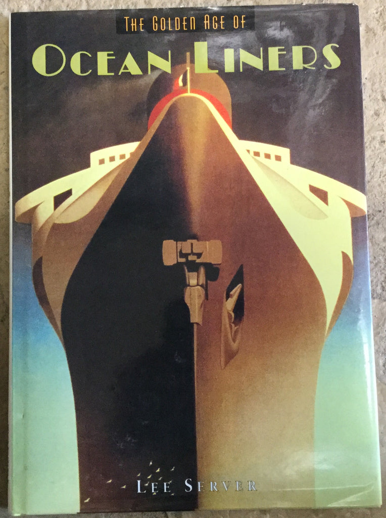 The Golden Age Of Ocean Liners by Lee Server