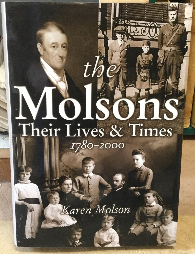 The Molsons Their Life and Times 1780-2000