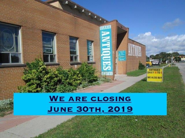 Barrie Antiques Centre closing June 30th, 2019