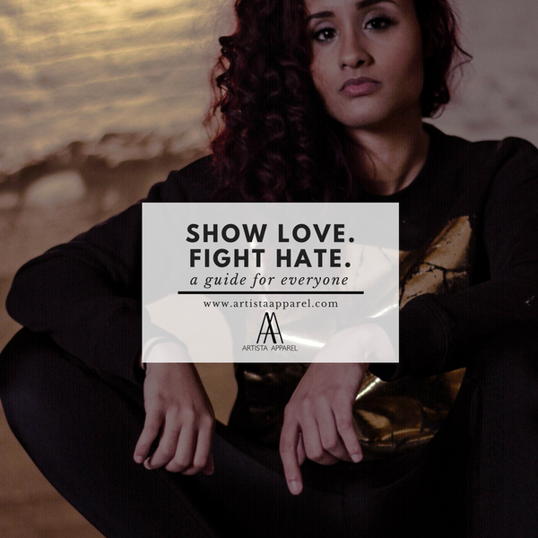 SHOW LOVE, FIGHT HATE: A GUIDE FOR EVERYONE